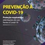FUNDACENTRO lança cartilha sobre proteção respiratória para exposições a COVID-19
