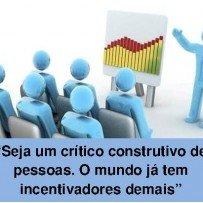Seja um incentivador de pessoas. O mundo já tem críticos demais (SQN)